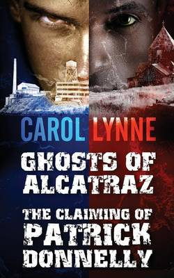 Ghosts of Alcatraz / The Claiming of Patrick Donnelly (Paperback)