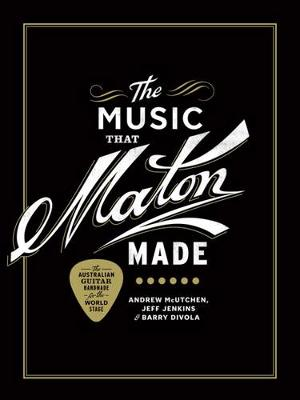 The Music That Maton Made (Hardback)