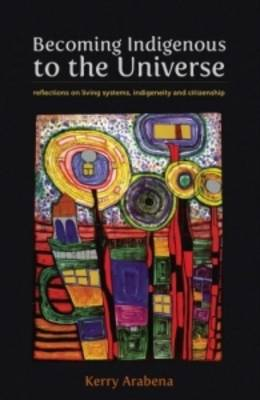 Becoming Indigenous to the Universe (Paperback)
