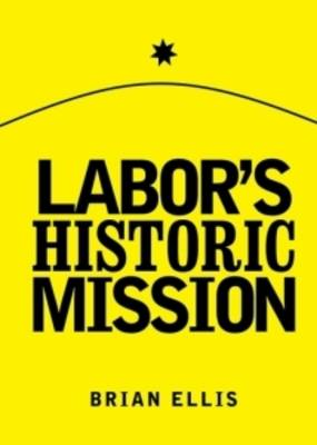 Labor's Historic Mission (Paperback)