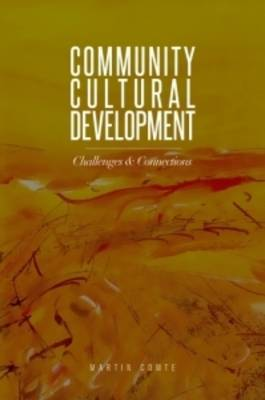 Community Cultural Development: Challenges and Connections (Paperback)