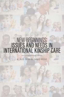 New Beginnings: Issues and Needs in International Kinship Care (Paperback)