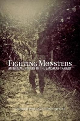Fighting Monsters: An Intimate History of the Sandakan Tragedy (Paperback)
