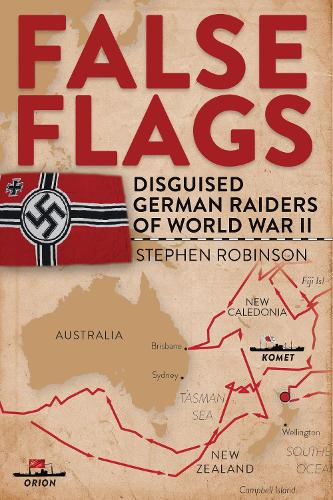 False Flags: Disguised German Raiders of World War II (Hardback)
