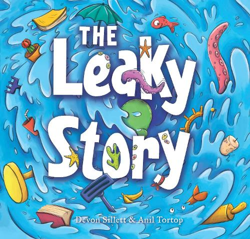 The Leaky Story: A fun-filled adventure into the power of the imagination and the magic of books! (Hardback)
