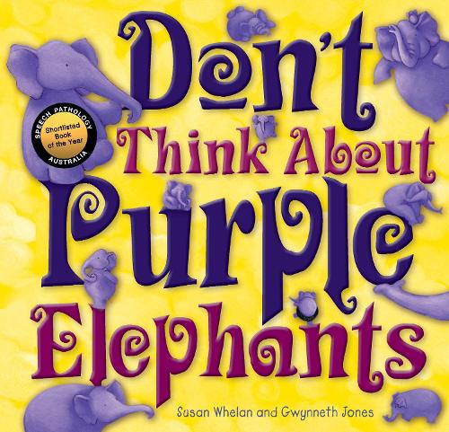 Don't Think About Purple Elephants (Paperback)