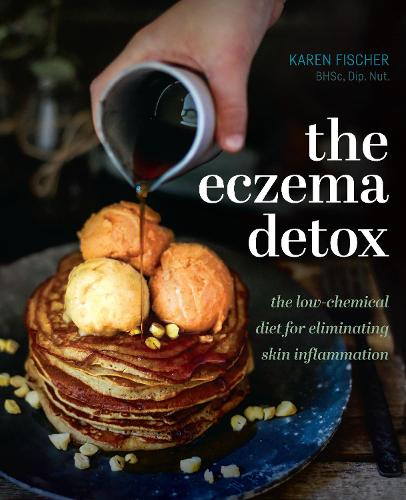 The Eczema Detox: The low-chemical diet for eliminating skin inflammation (Hardback)