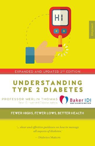 Understanding Type 2 Diabetes: Fewer Highs, Fewer Lows, Better Health - Empower (Paperback)
