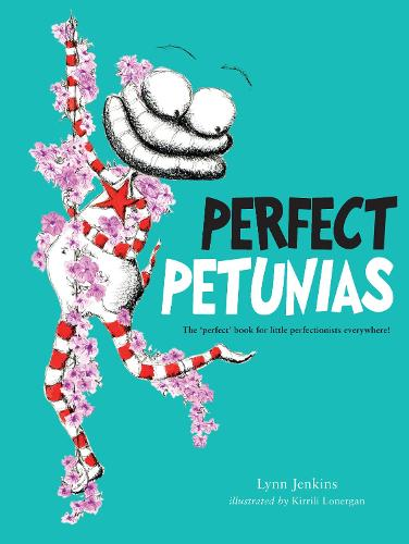 Perfect Petunias: The 'perfect' book for little perfectionists everywhere! - Lessons of a LAC (Paperback)