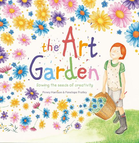 The Art Garden: Sowing the Seeds of Creativity (Hardback)