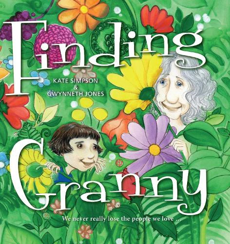 Finding Granny: We never really lose the people we love ... (Hardback)