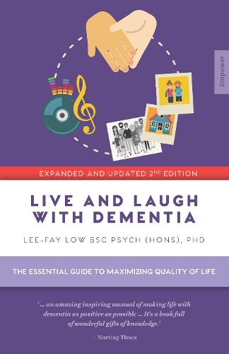 Live and Laugh with Dementia: The essential guide to maximizing quality of life - Empower (Paperback)