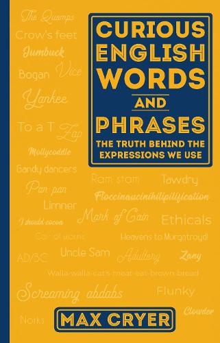 Curious English Words and Phrases: The Truth Behind the Expressions We Use (Paperback)