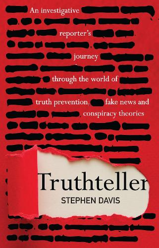 Truthteller: An Investigative Reporter's Journey Through the World of Truth Prevention, Fake News and Conspiracy Theories (Paperback)
