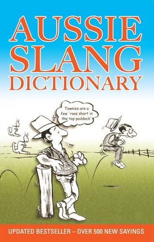 Aussie Slang Dictionary: 13th Edition (Paperback)