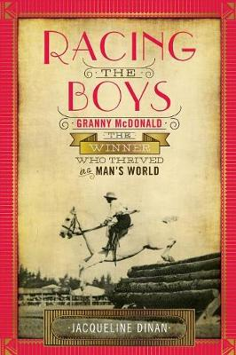 Racing the Boys: Granny Mcdonald, the Winner Who Thrived in a Man's World (Paperback)