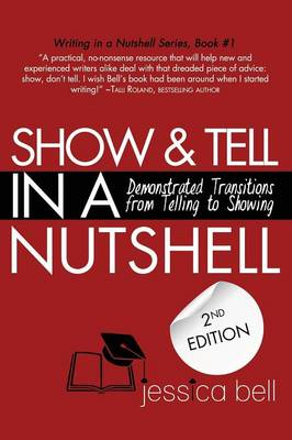 Show & Tell in a Nutshell: Demonstrated Transitions from Telling to Showing (Paperback)