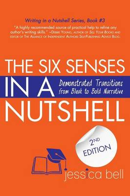The Six Senses in a Nutshell: Demonstrated Transitions from Bleak to Bold Narrative (Paperback)