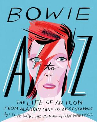 Bowie A to Z: The life of an icon: from Aladdin Sane to Ziggy Stardust - A to Z Icons series (Hardback)