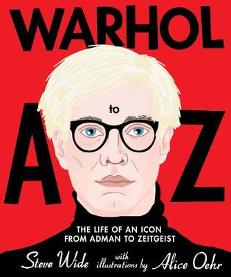 Warhol A to Z: The Life of an Icon: from Adman to Zeitgeist (Hardback)