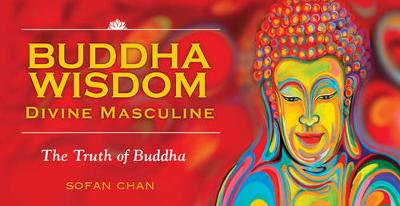 Buddha Wisdom - Divine Masculine: The Truth of Buddha