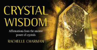 Crystal Wisdom: Affirmations from the ancient power of crystals