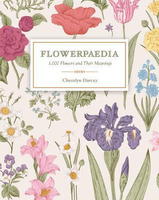 Flowerpaedia: 1,000 Flowers and Their Meanings (Paperback)