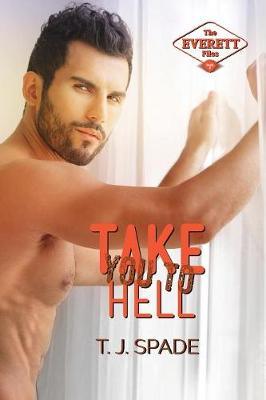 Take You to Hell: The Everett Files Book 2 - Everett Files 2 (Paperback)