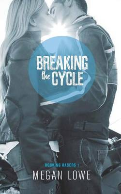 Breaking the Cycle - Rocking Racers 1 (Paperback)