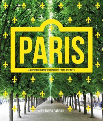 Paris: An Inspired Wander Through the City of Lights (Paperback)