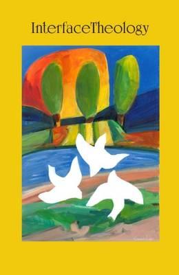 Interface Theology: Volume 1 -- Number 1/2016 (Paperback)
