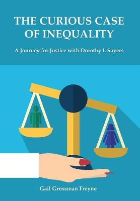 The Curious Case of Inequality: A Journey for Justice with Dorothy L Sayers (Hardback)