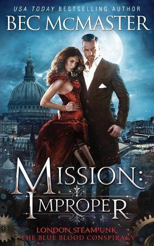 Mission: Improper - London Steampunk 1 (Paperback)