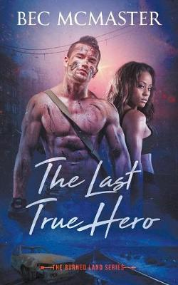 The Last True Hero - Burned Lands 2 (Paperback)