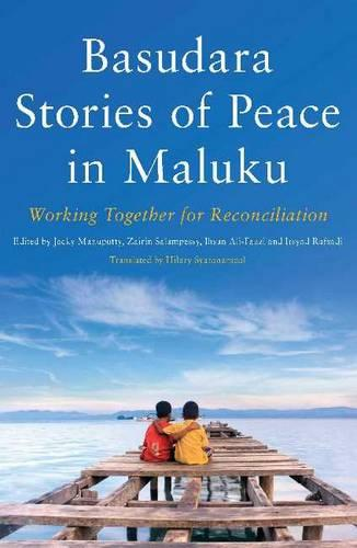 Basudara Stories of Peace in Maluku: Working Together for Reconciliation (Paperback)