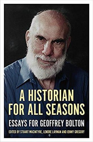 A Historian for All Seasons: Essays for Geoffrey Bolton (Paperback)