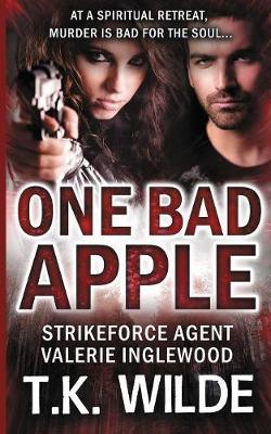 One Bad Apple: Strikeforce Agent Valerie Inglewood - Strikeforce Agent Valerie Inglewood 2 (Paperback)