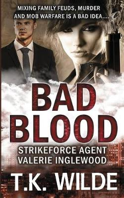 Bad Blood: Strikeforce Agent Valerie Inglewood - Strikeforce Agent Valerie Inglewood 3 (Paperback)