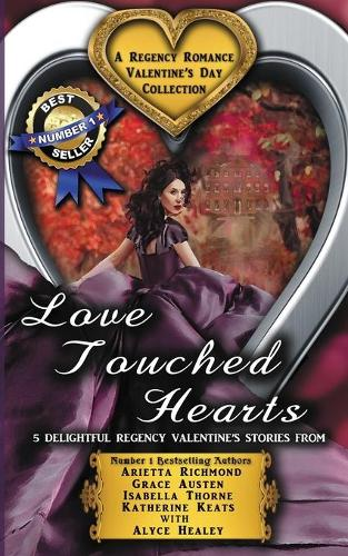 Love Touched Hearts: A Regency Romance Valentine's Day Collection: 5 Delightful Regency Valentine's Day Stories - Regency Romance Collections 2 (Paperback)