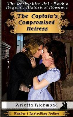 The Captain's Compromised Heiress: Regency Historical Romance (Paperback)
