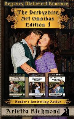 The Derbyshire Set: Omnibus Edition 1: Regency Historical Romance (Paperback)