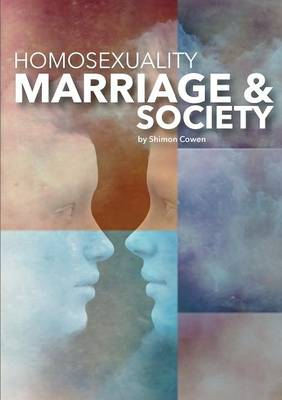 Homosexuality, Marriage and Society (Paperback)