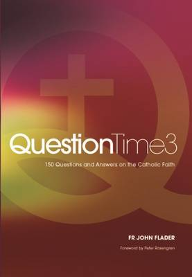 Question Time 3: 150 Questions and Answers on the Catholic Faith (Paperback)