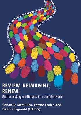 Review, Reimagine, Renew: Mission Making a Difference in a Changing World (Paperback)