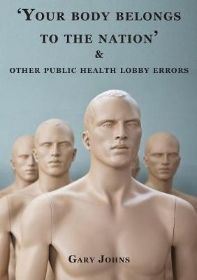 'Your Body Belongs to the Nation' & Other Public Health Lobby Errors (Paperback)