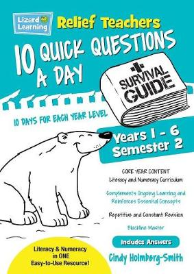 Relief Teachers 10 Quick Questions a Day - A Survival Guide: Semester 2 (Paperback)