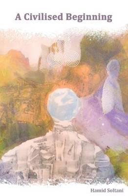 A Civilised Beginning: The Human Social Journey (Paperback)