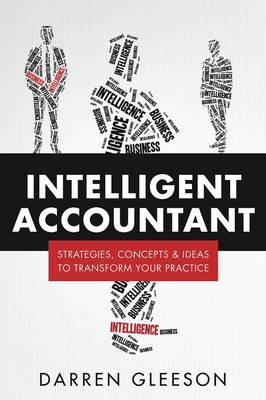 Intelligent Accountant: Strategies, Concepts & Ideas to Transform Your Practice (Paperback)