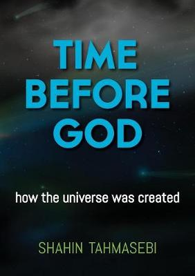 Time Before God: How the Universe Was Created (Paperback)