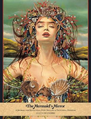 The Mermaid's Mirror: A Journal for Reflection, Deep Healing and Emotional Freedom (Paperback)
